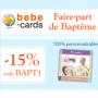 BEBE-CARDS : 15% de remise sur les Faire-Part de Baptême